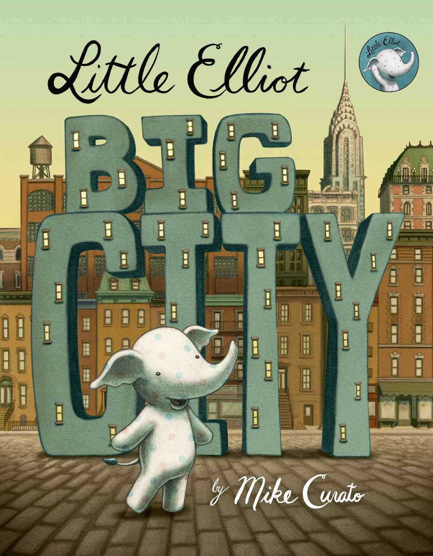 Little Elliot, Big City By Curato, Mike/ Curato, Mike (ILT)